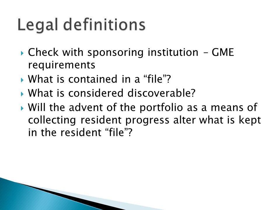 Check with sponsoring institution – GME requirements What is contained in a file.