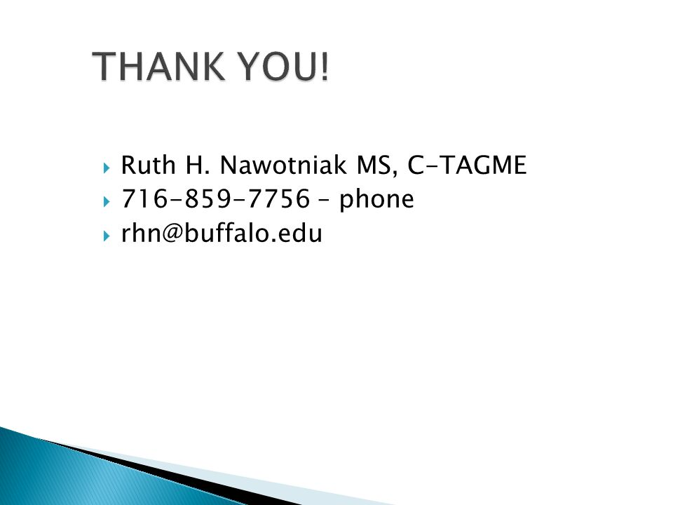 Ruth H. Nawotniak MS, C-TAGME 716-859-7756 – phone rhn@buffalo.edu