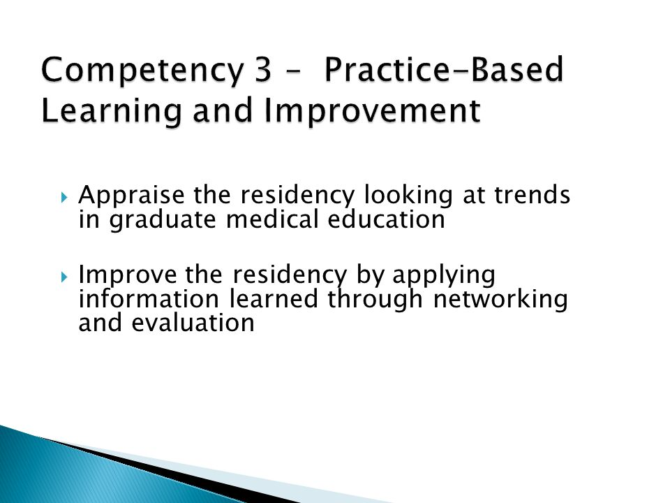 Appraise the residency looking at trends in graduate medical education Improve the residency by applying information learned through networking and evaluation