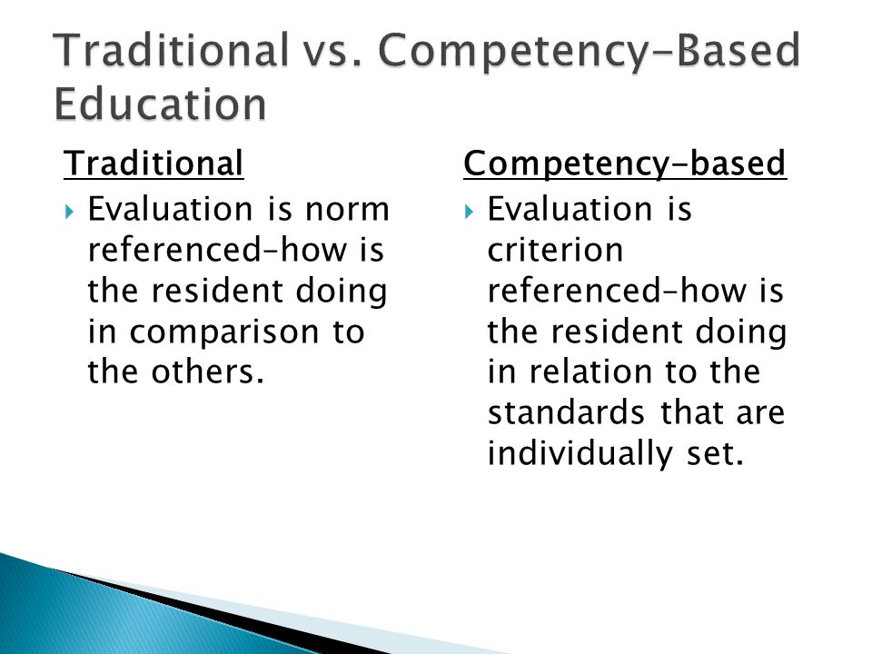 Traditional Evaluation is norm referenced–how is the resident doing in comparison to the others.