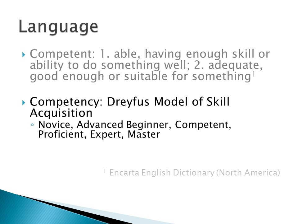 Competent: 1. able, having enough skill or ability to do something well; 2.