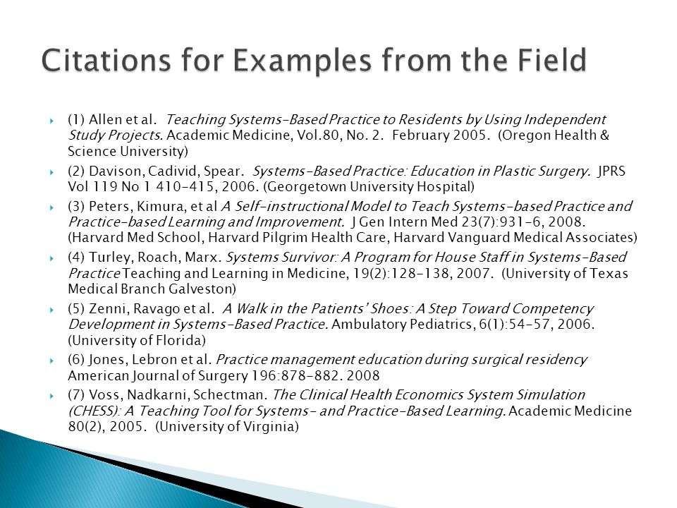 (1) Allen et al. Teaching Systems-Based Practice to Residents by Using Independent Study Projects.