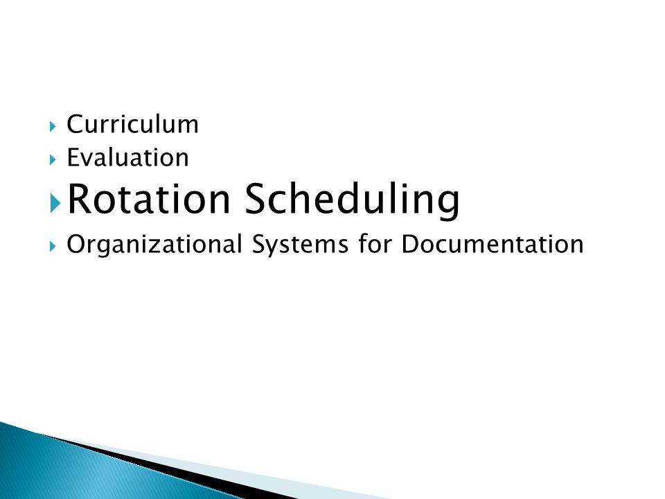 Curriculum Evaluation Rotation Scheduling Organizational Systems for Documentation