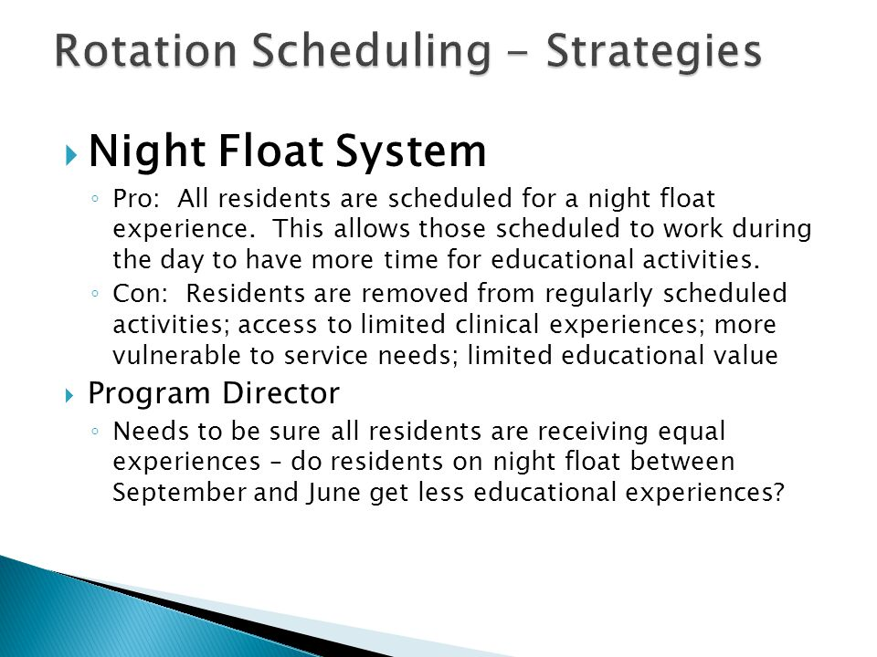 Night Float System Pro: All residents are scheduled for a night float experience.