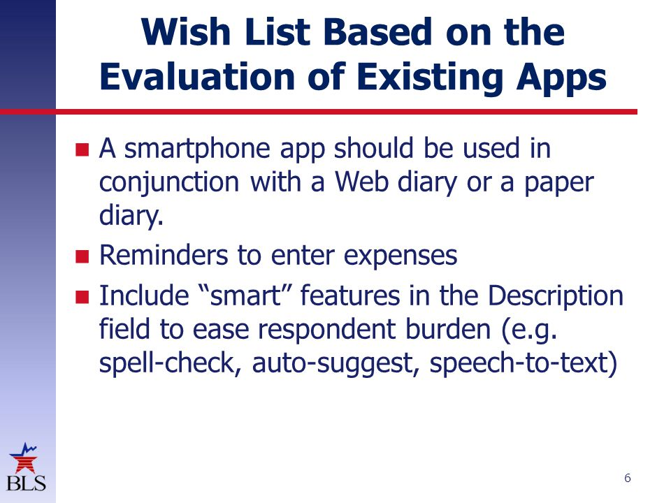 Wish List Based on the Evaluation of Existing Apps A smartphone app should be used in conjunction with a Web diary or a paper diary.