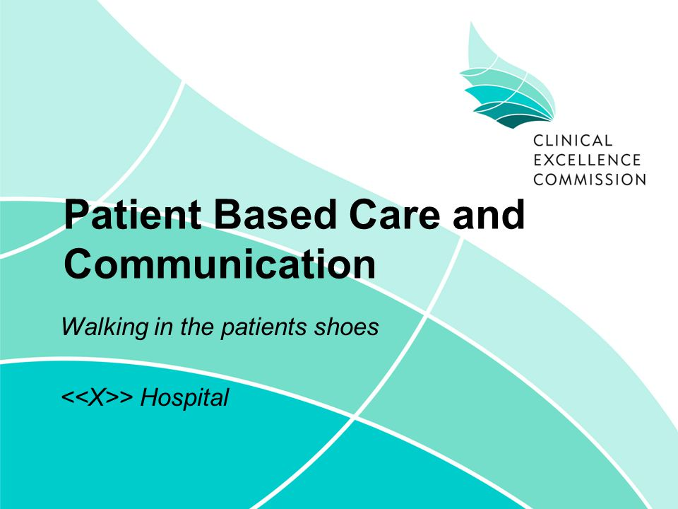 Patient Based Care and Communication Walking in the patients shoes > Hospital