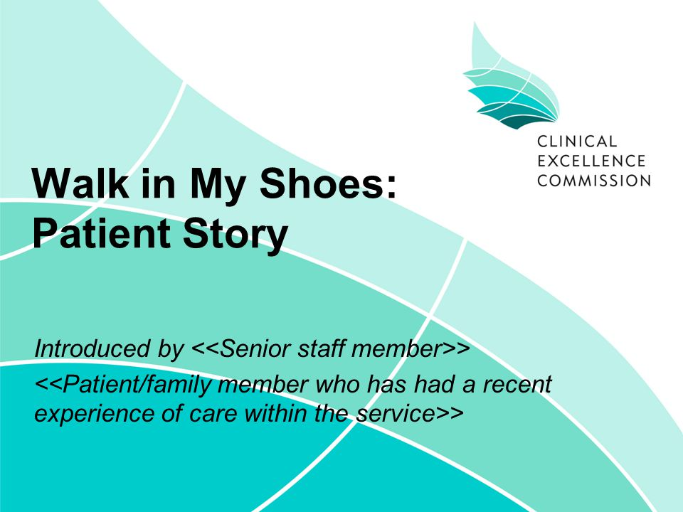 Walk in My Shoes: Patient Story Introduced by > >