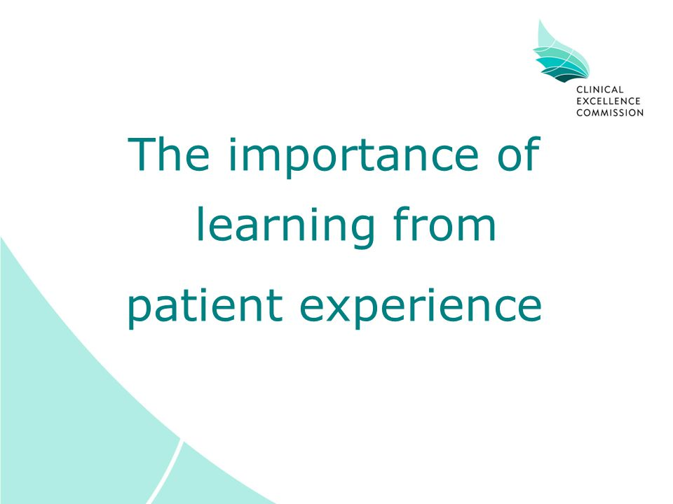 The importance of learning from patient experience