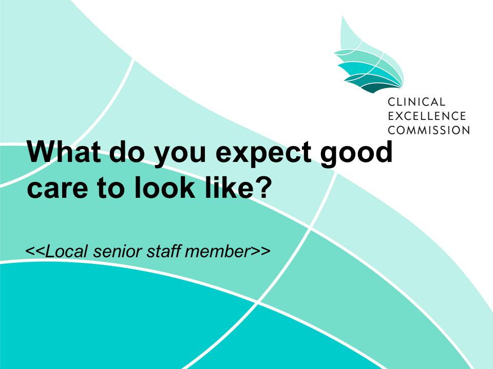 What do you expect good care to look like >