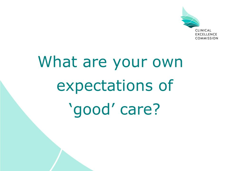 What are your own expectations of good care