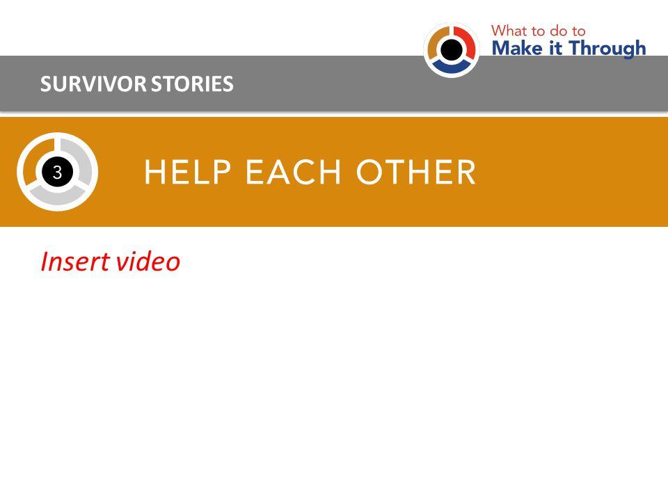 SURVIVOR STORIES Insert video