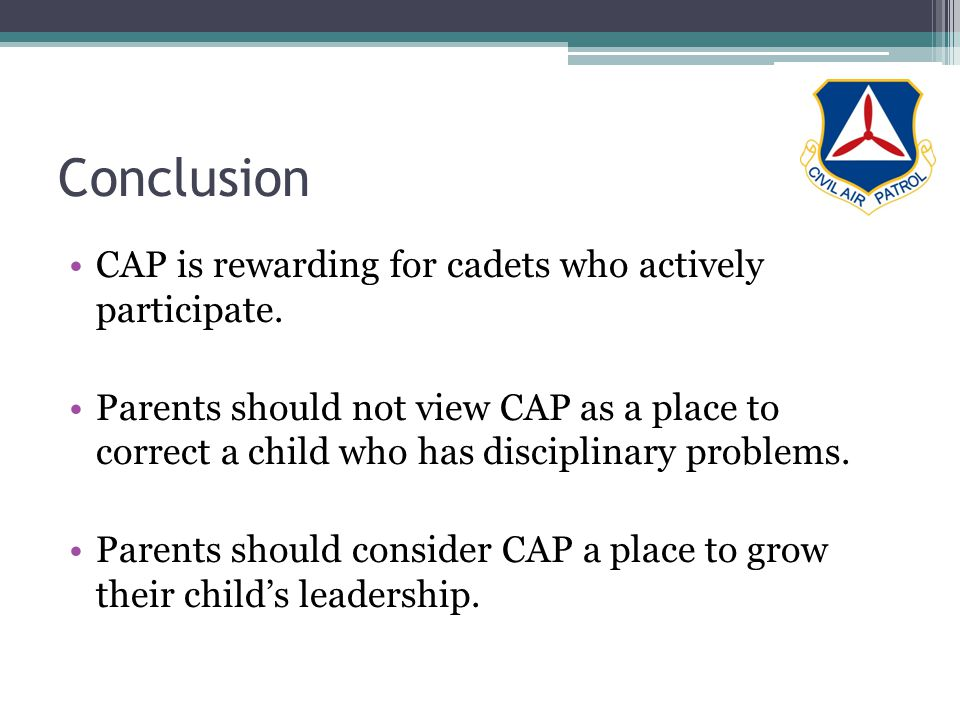 Conclusion CAP is rewarding for cadets who actively participate.