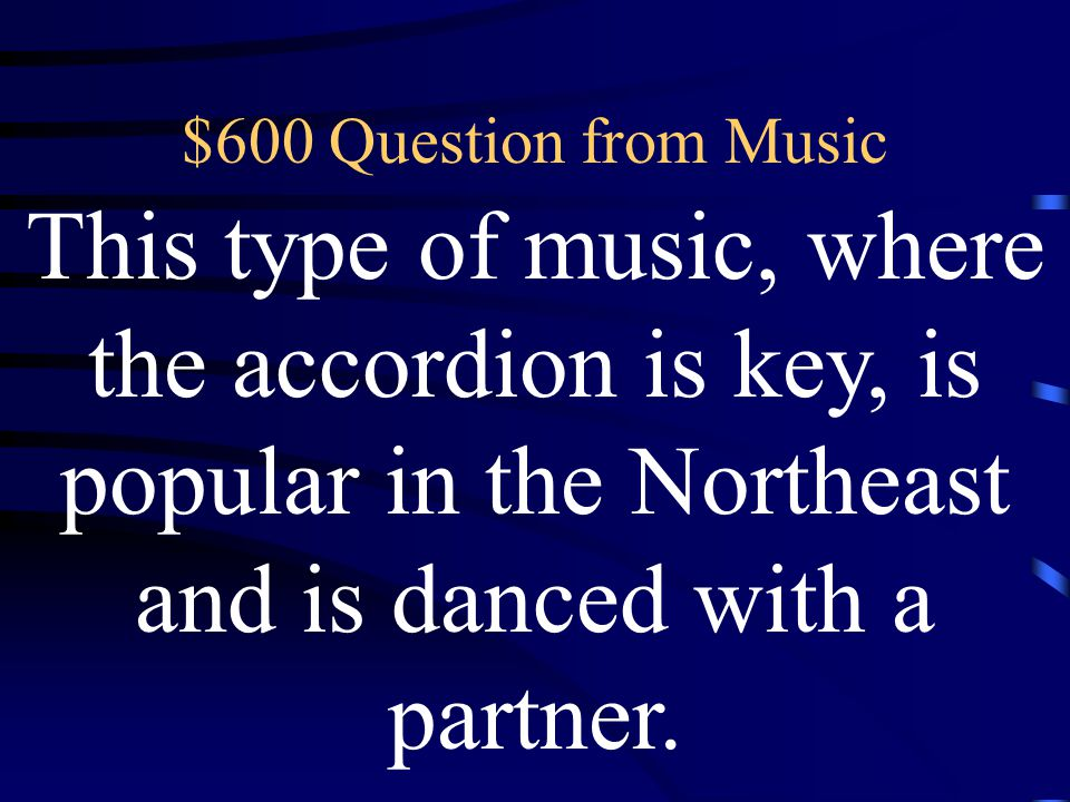 $400 Answer from Music What is axé