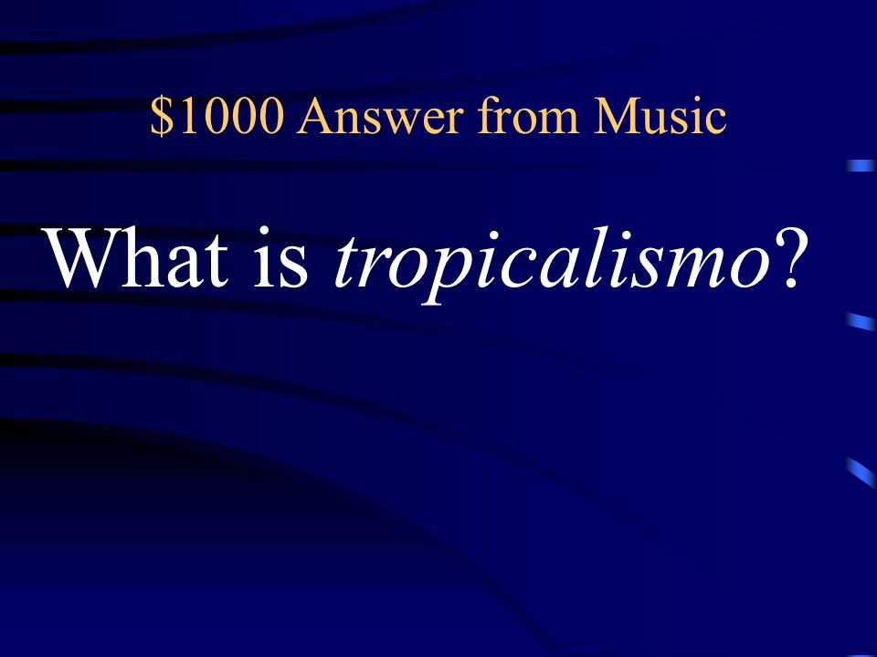 $1000 Question from Music Caetano Veloso and Gilberto Gil created a musical movement with this name.