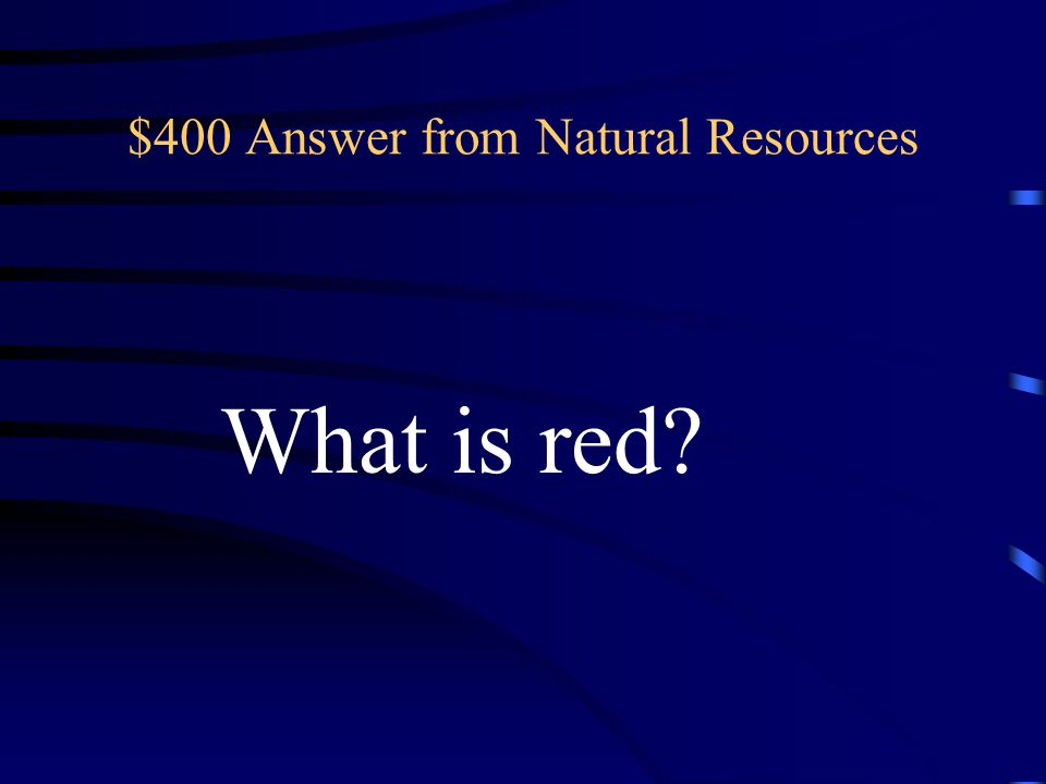 $400 Question from Natural Resources This color dye comes from Brazilwood.