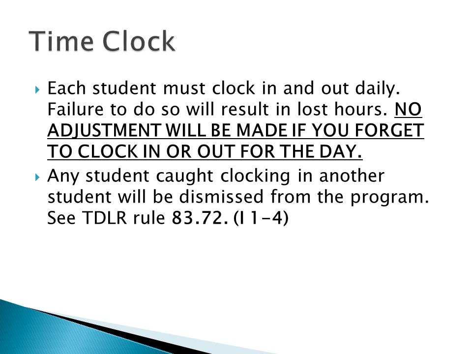 Each student must clock in and out daily. Failure to do so will result in lost hours.