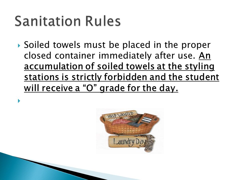 Soiled towels must be placed in the proper closed container immediately after use.