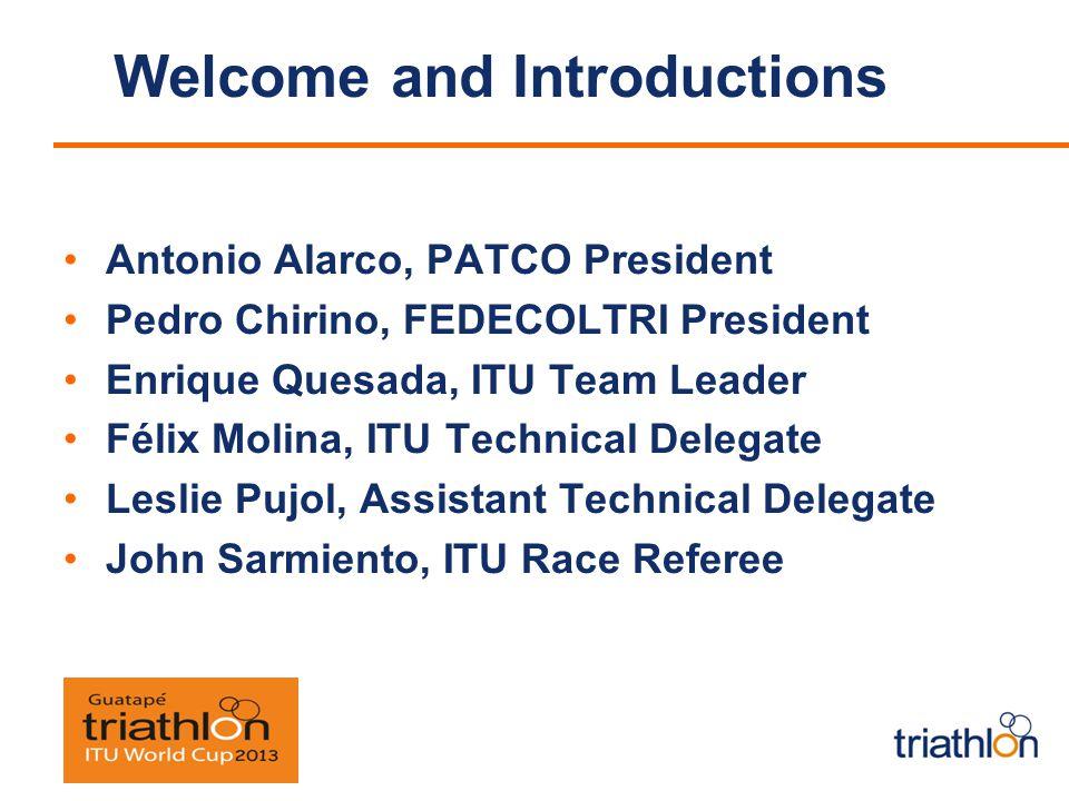 Competition Jury Felix Molina, Chair Pedro Alarco, Patco President Pedro Chirino, Colombian Triathlon Federation