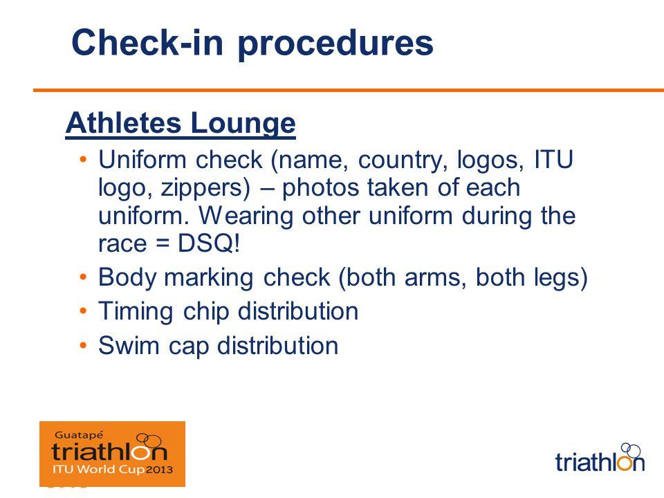 Check-in procedures Athletes Lounge Uniform check (name, country, logos, ITU logo, zippers) – photos taken of each uniform.