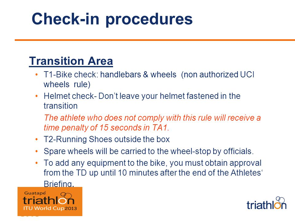 Pre-start Procedure Athlete Introduction: 15 minutes before start - line-up on the water front road.