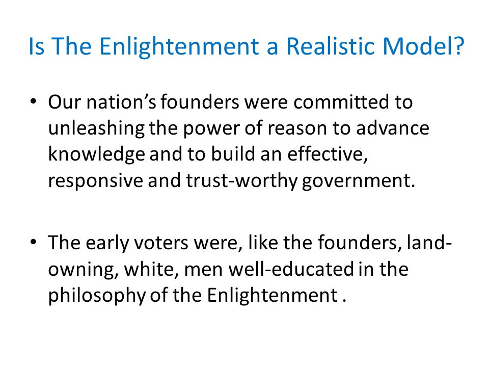 Is The Enlightenment a Realistic Model.
