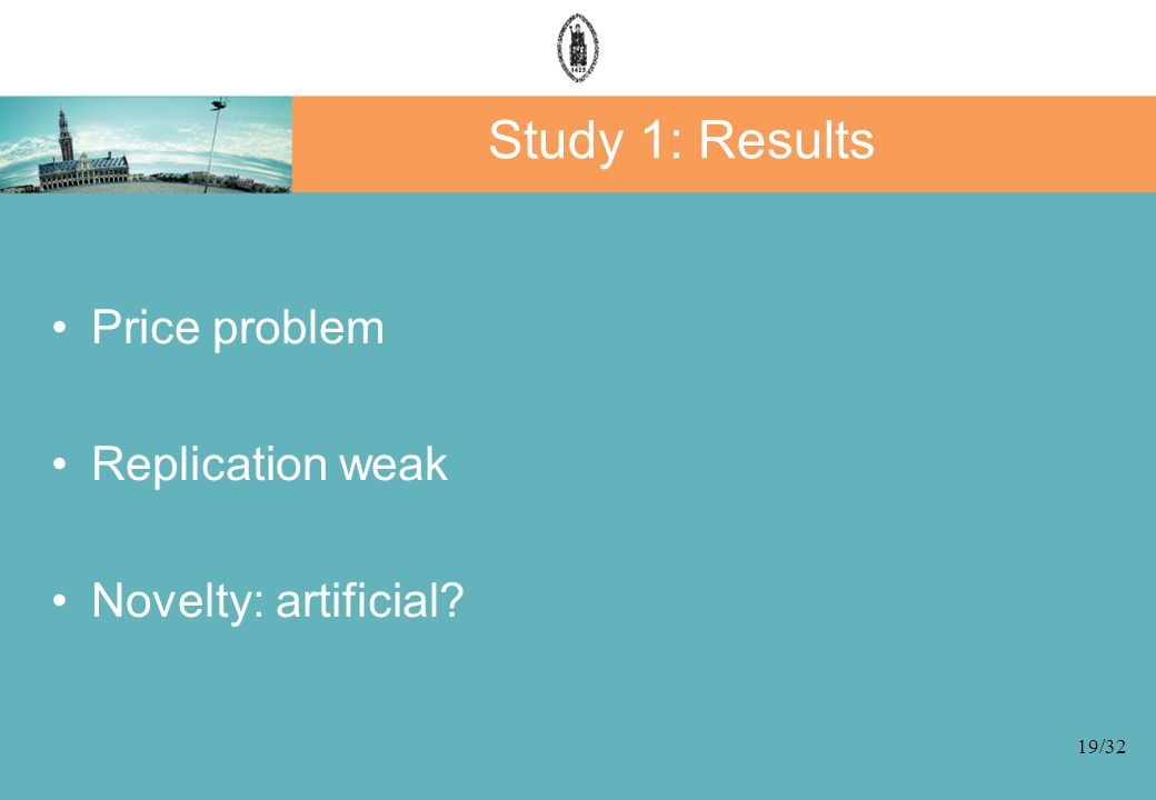 19/32 Study 1: Results Price problem Replication weak Novelty: artificial?