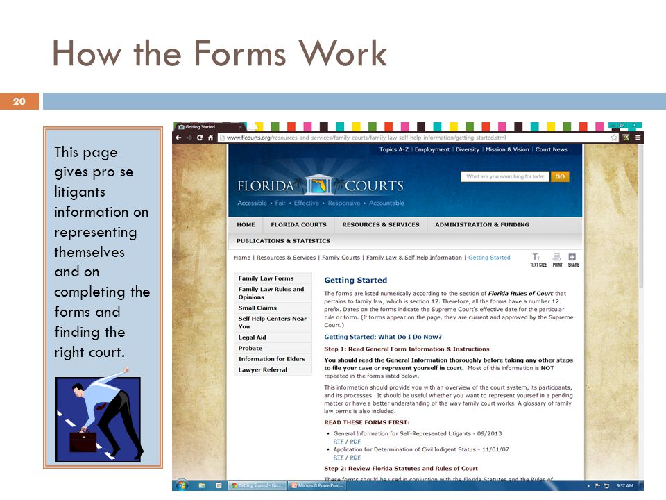 How the Forms Work This page gives pro se litigants information on representing themselves and on completing the forms and finding the right court.