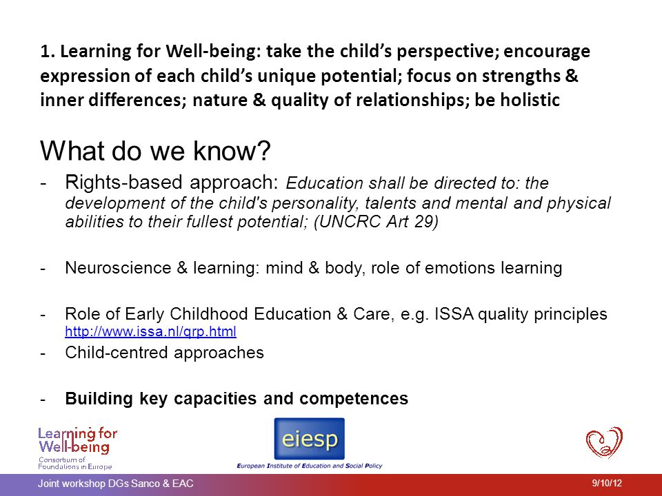 1. Learning for Well-being: take the childs perspective; encourage expression of each childs unique potential; focus on strengths & inner differences;
