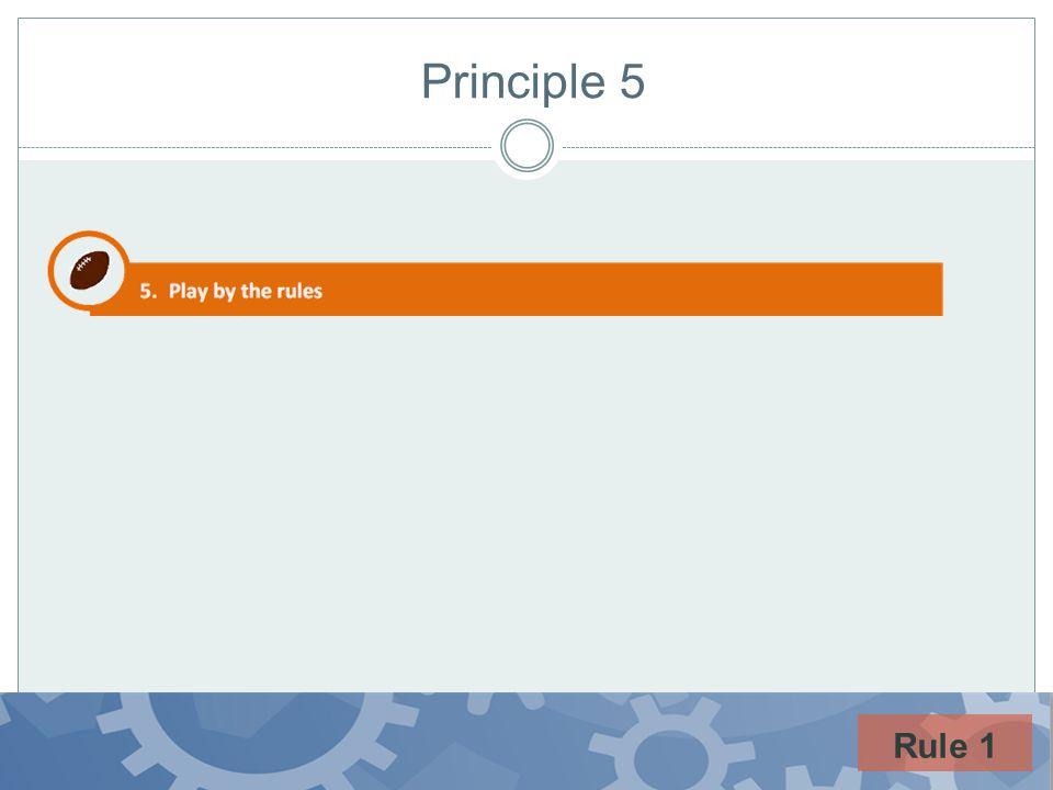 Principle 5 Rule 1