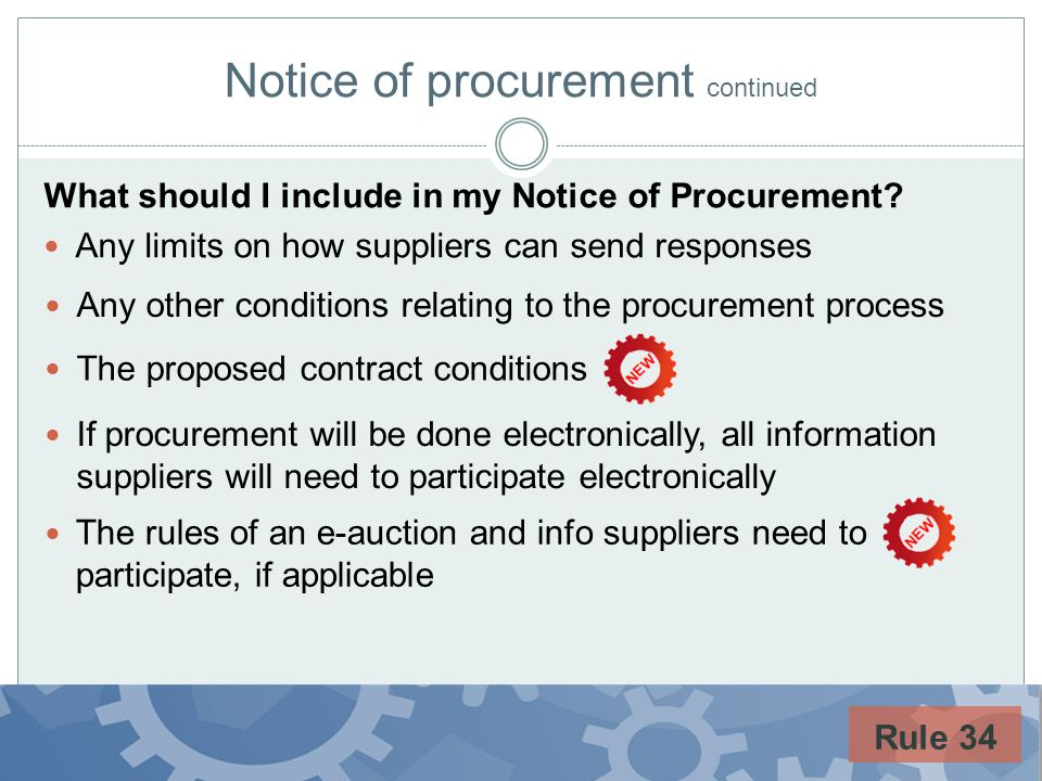 Notice of procurement continued What should I include in my Notice of Procurement? Any limits on how suppliers can send responses Any other conditions