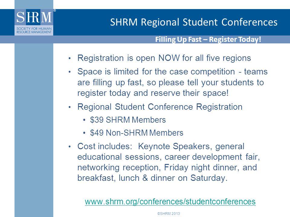 ©SHRM 2013 SHRM Regional Student Conferences Filling Up Fast – Register Today.