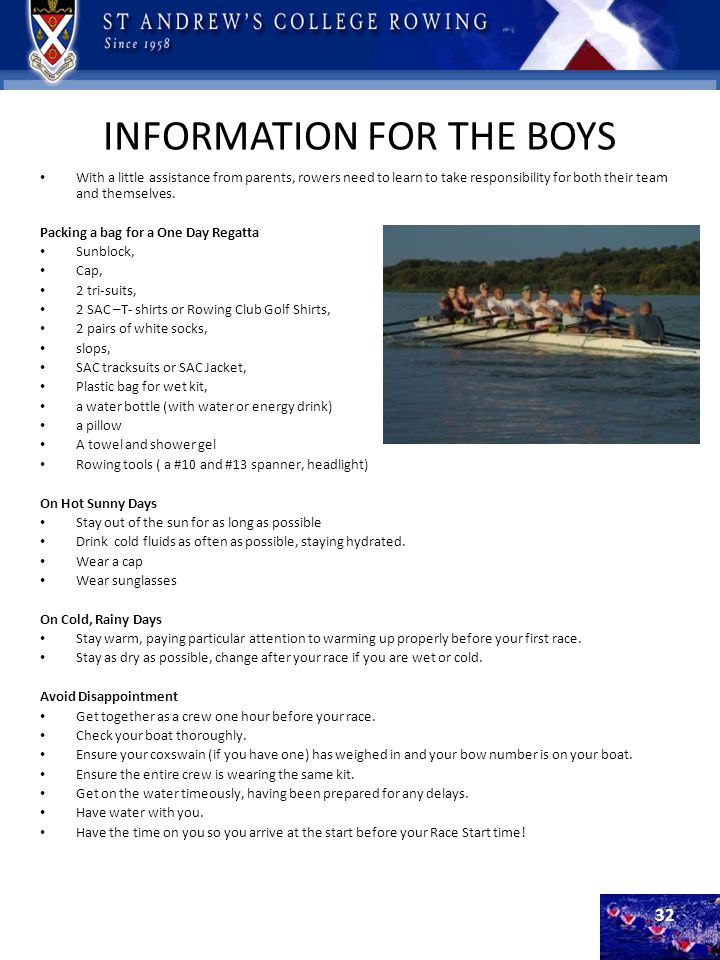 INFORMATION FOR THE BOYS With a little assistance from parents, rowers need to learn to take responsibility for both their team and themselves. Packin