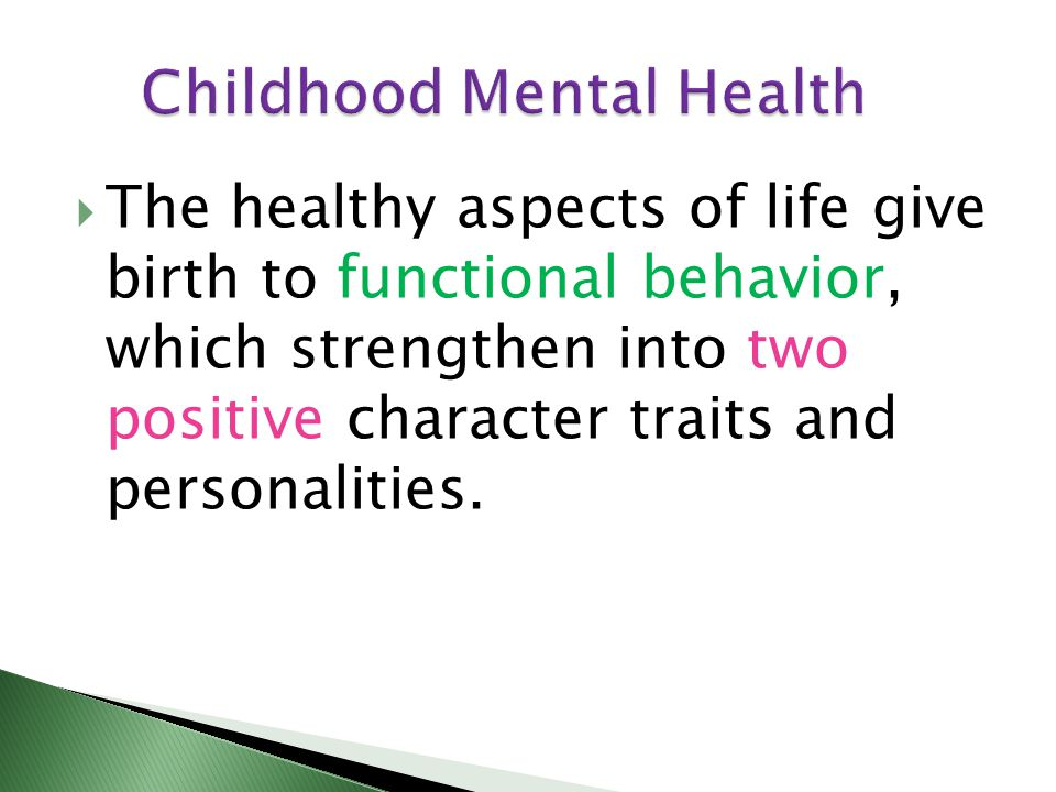 The healthy aspects of life give birth to functional behavior, which strengthen into two positive character traits and personalities.