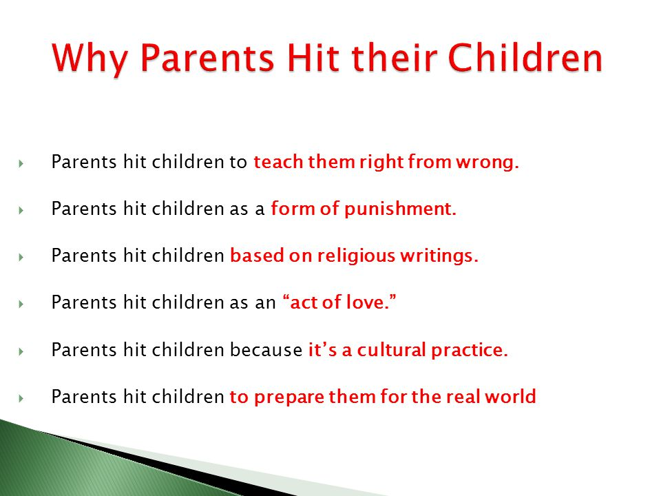 Parents hit children to teach them right from wrong.