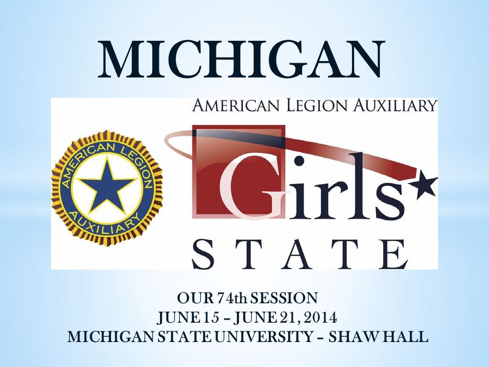 MICHIGAN OUR 74th SESSION JUNE 15 – JUNE 21, 2014 MICHIGAN STATE UNIVERSITY – SHAW HALL