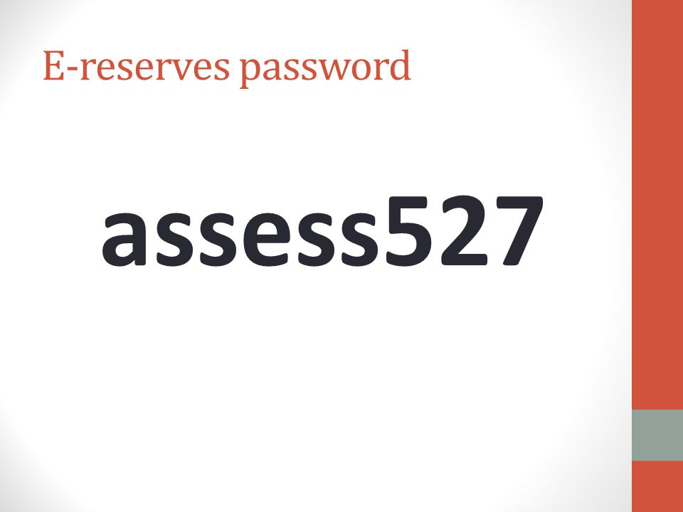 E-reserves password assess527