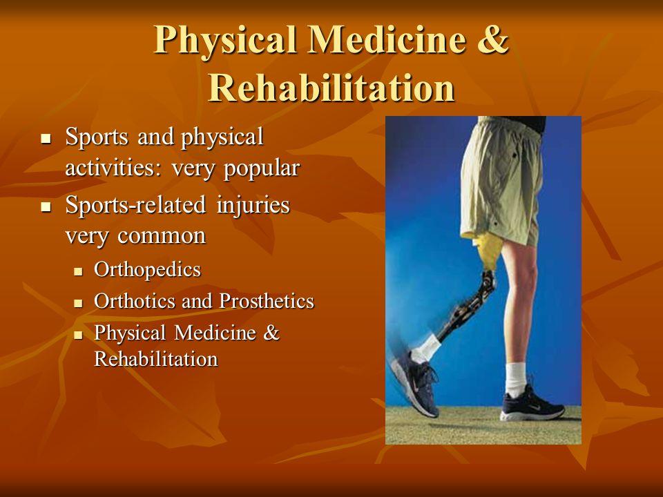 Physical Medicine & Rehabilitation Sports and physical activities: very popular Sports and physical activities: very popular Sports-related injuries v