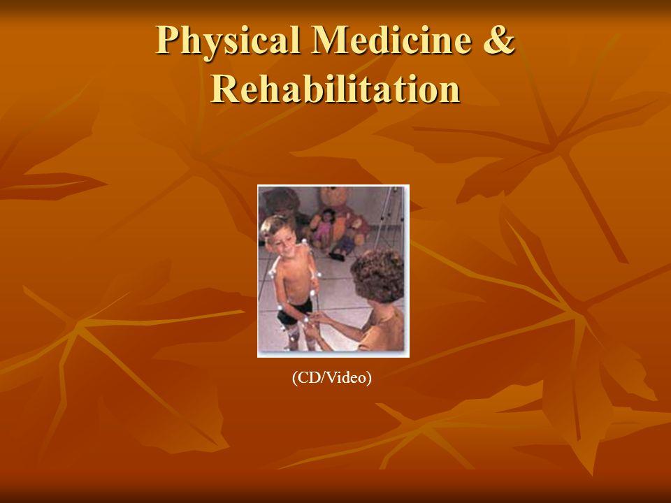 Physical Medicine & Rehabilitation (CD/Video)