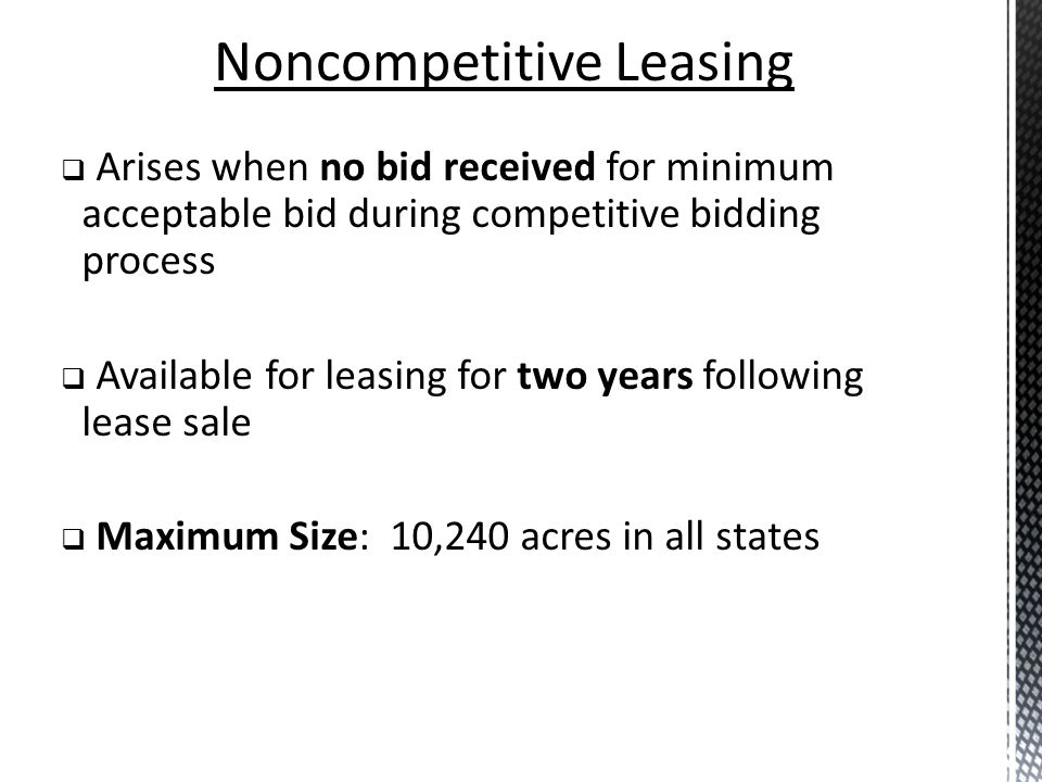 Arises when no bid received for minimum acceptable bid during competitive bidding process Available for leasing for two years following lease sale Max