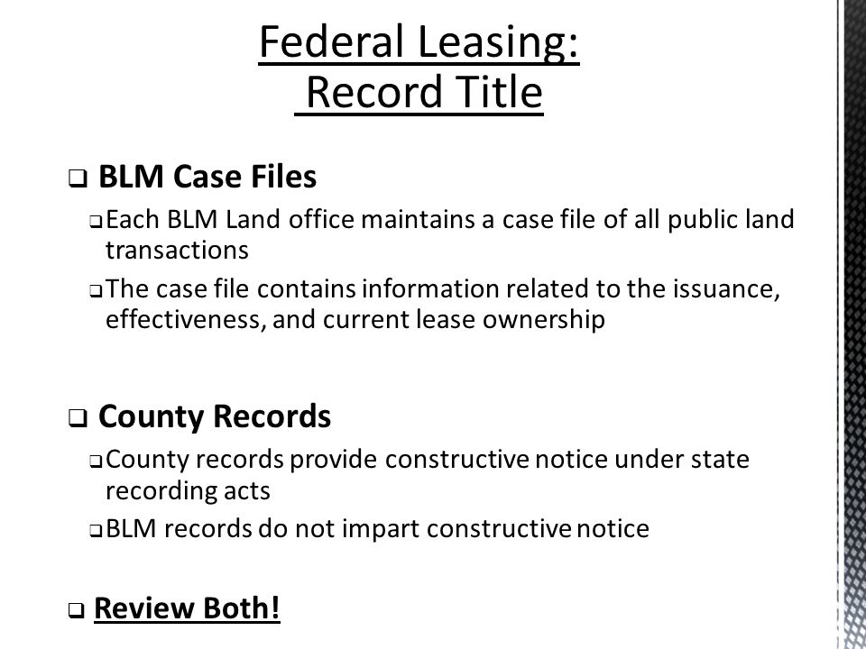 BLM Case Files Each BLM Land office maintains a case file of all public land transactions The case file contains information related to the issuance,