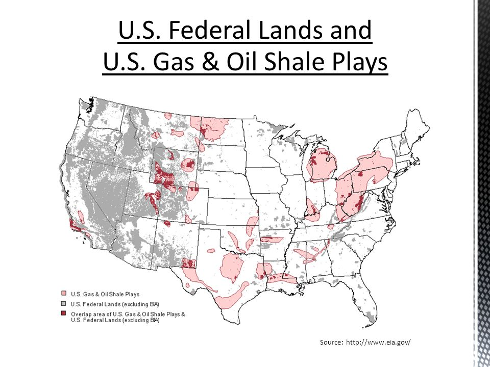 U.S. Federal Lands and U.S. Gas & Oil Shale Plays Source: http://www.eia.gov/