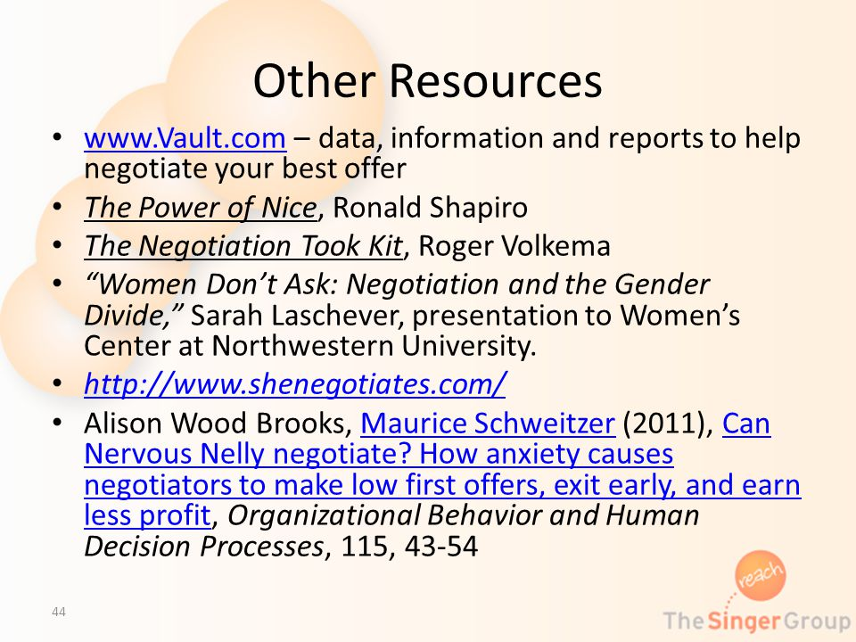 Other Resources www.Vault.com – data, information and reports to help negotiate your best offer www.Vault.com The Power of Nice, Ronald Shapiro The Ne