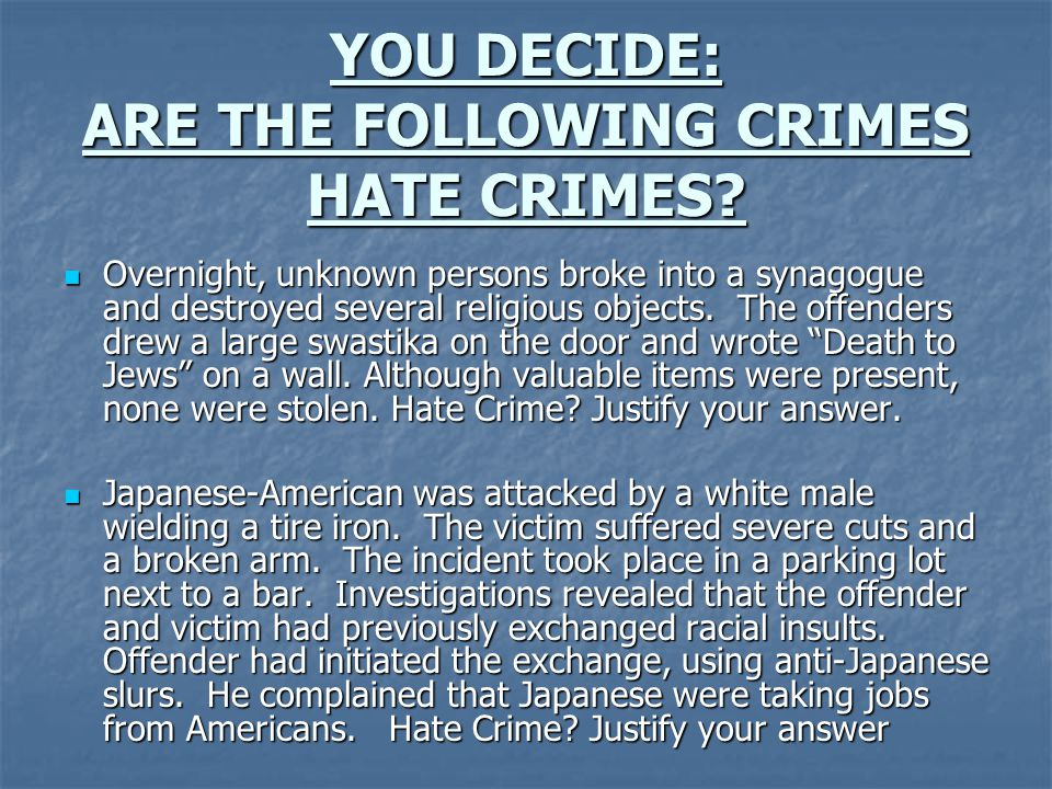 YOU DECIDE: ARE THE FOLLOWING CRIMES HATE CRIMES.
