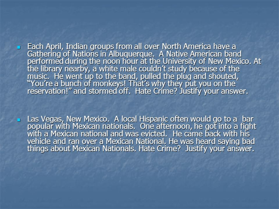 Each April, Indian groups from all over North America have a Gathering of Nations in Albuquerque.