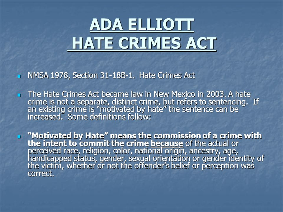 ADA ELLIOTT HATE CRIMES ACT NMSA 1978, Section 31-18B-1.