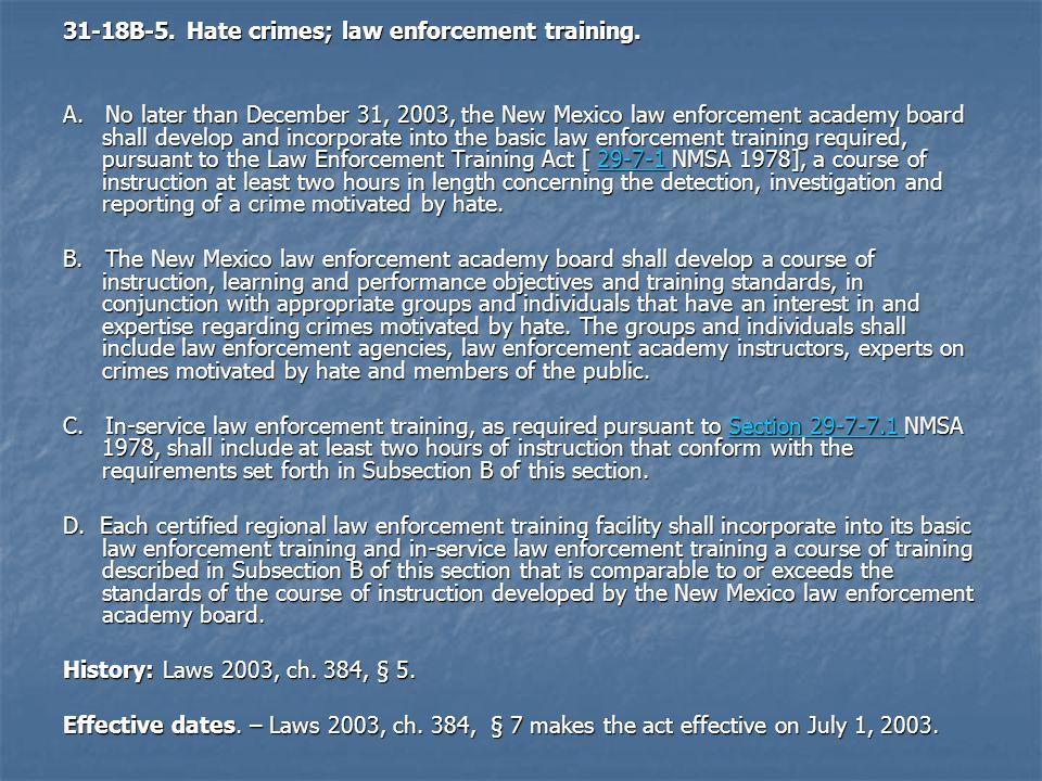 31-18B-5.Hate crimes; law enforcement training. A.