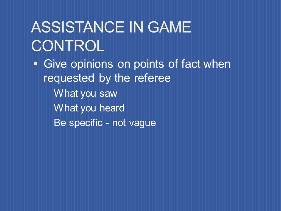 ASSISTANCE IN GAME CONTROL Flag up for serious misconduct