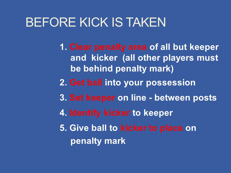 Penalty Kick A penalty kick is awarded when a defender commits any of the 10 major fouls inside their own penalty area against an opponent * while bal