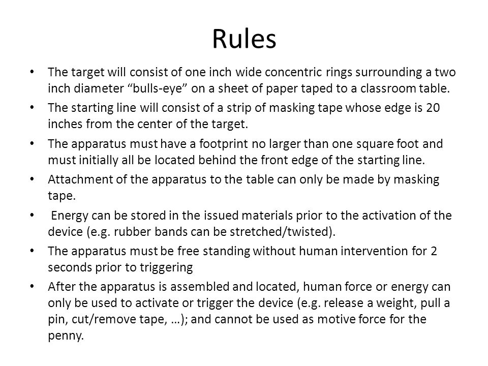 Rules The target will consist of one inch wide concentric rings surrounding a two inch diameter bulls-eye on a sheet of paper taped to a classroom tab