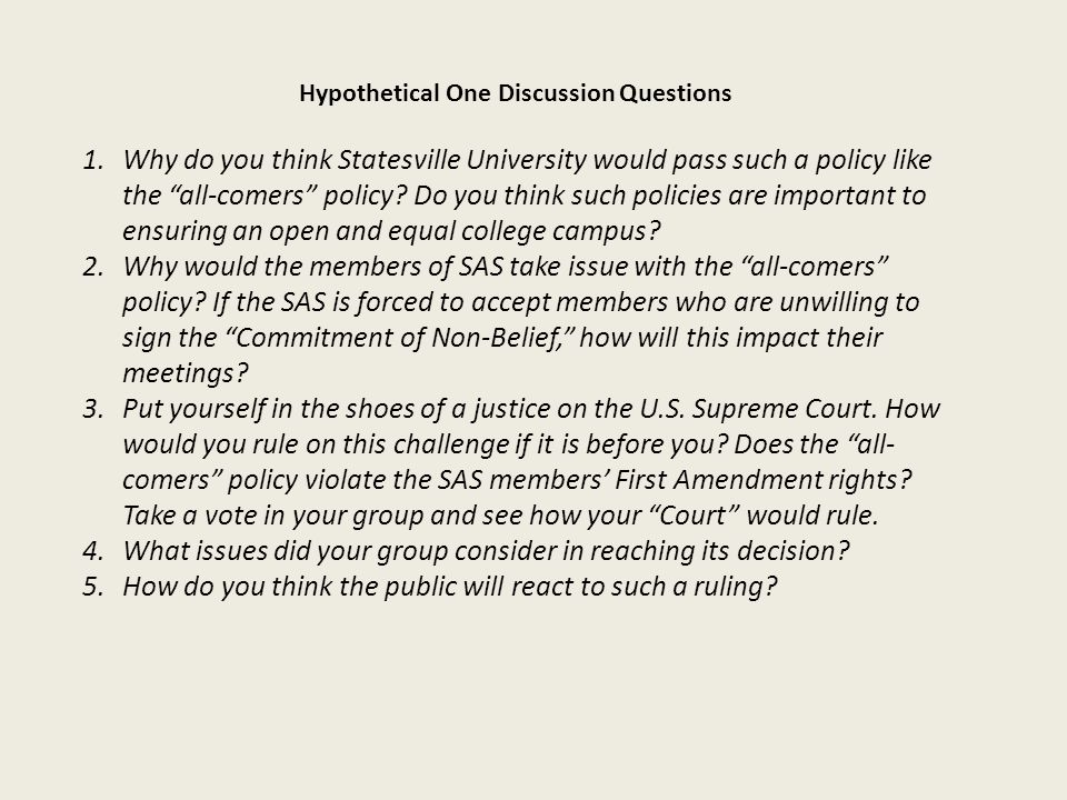 Hypothetical One Discussion Questions 1.Why do you think Statesville University would pass such a policy like the all-comers policy.